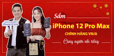 Sắm iPhone 12 cùng người nổi tiếng