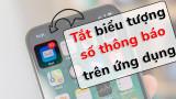 Thủ thuật tắt một số thông báo trên biểu tượng ứng dụng iPhone