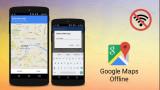 Cách xem Google Maps không tốn dữ liệu điện thoại