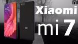 Hé lộ thông tin cấu hình mới nhất của Xiaomi Mi 7