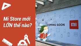 Mi Store sắp được khai trương ở Việt Nam lớn như thế nào?