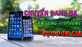 Cách chuyển danh bạ từ Samsung sang iPhone siêu đơn giản