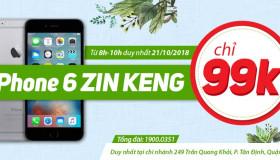 iPhone 6 ZIN KENG giá 99k – Chỉ một ngày duy nhất