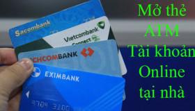 Mở thẻ ATM, tài khoản Online ngay tại nhà chỉ trong 1 phút