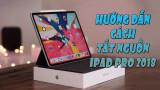 Không còn nút Home thì cách tắt nguồn iPad Pro 2018 như thế nào?