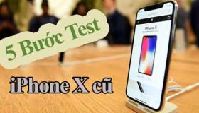 Top 5 thủ thuật kiểm tra iPhone X cũ trước khi mua trong năm 2019