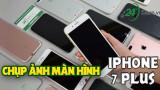 Hướng dẫn cách chụp ảnh màn hình iPhone 7 Plus cực đơn giản