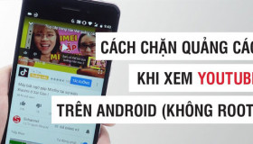 Hướng dẫn chặn quảng cáo Youtube trên Android chỉ trong 30 giây