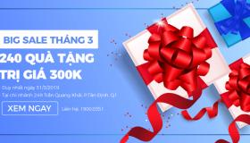 Big sale tháng 3 – tặng bộ quà tặng trị giá 300.000 đồng