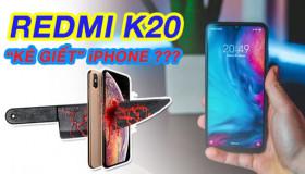 Redmi sắp loại iPhone Xs Max, Galaxy S10 ra khỏi cuộc chơi với K20