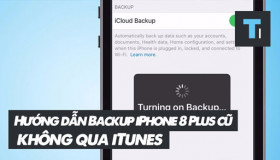 Hướng dẫn backup iPhone 8 Plus cũ không cần dùng iTunes