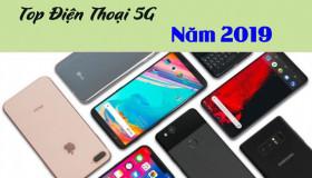 Top điện thoại 5G sẽ công bố trong năm 2019, Huawei được Google miễn nhiễm