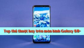 [MẸO & THỦ THUẬT] Những cài đặt thú vị trên màn hình Samsung Galaxy S9/ S9 +