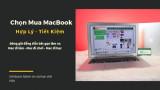 Bí quyết chọn mua MacBook bạn nhất định phải biết