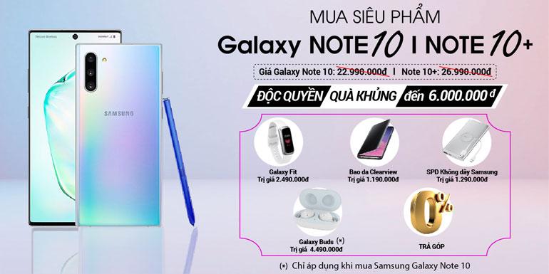 Tuần lễ vàng sắm Galaxy Note 10/10+, TẶNG Combo quà trị giá 6 Triệu Đồng