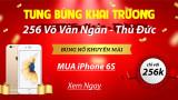Khuyến Mãi Tưng Bừng – Chào Mừng Khai Trương – Rinh Ngay iPhone 6s Với GIÁ 256K