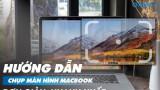 4 cách chụp màn hình Macbook Air đơn giản nhanh nhất