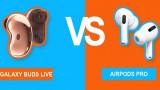 AirPods Pro vs Galaxy Buds Live: So chất lượng âm thanh, khử tiếng ồn