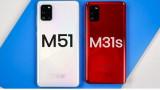 Galaxy M31s và Galaxy M51: Cuộc nội chiến Samsung