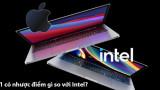 Hé lộ nhược điểm của MacBook chạy chip M1?