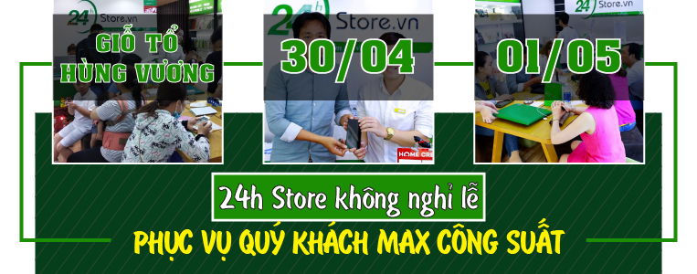 THÔNG BÁO: 24hStore.vn bán hàng KHÔNG nghỉ LỄ