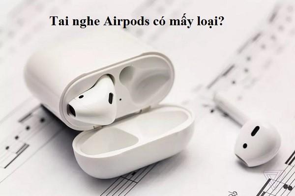 Airpod 1: mẫu tai nghe thời trang, tiện dụng với chất lượng âm thanh tương đối tốt 1